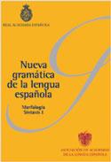 Nueva gramática de la lengua Española.