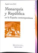 Monarquía y república en la España contemporánea
