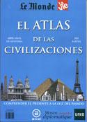 Atlas de las civilizaciones. Comprender el presente a la luz del pasado. 6000 años de historia