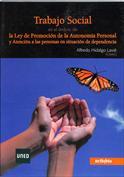 Trabajo social en el ámbito de la Ley de promoción de la autonomía personal y atención a las personas en situación de de