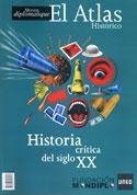 Atlas histórico. Historia crítica del siglo XX