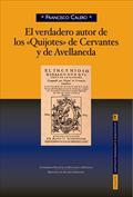 El verdadero autor de los Quijotes de Cervantes y Avellaneda