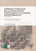 Formas y espacios de la educación popular en la Europa mediterránea, siglos XIX y XX