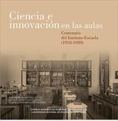 Ciencia e innovación en las aulas. Centenario del Instituto-Escuela (1918-1939)