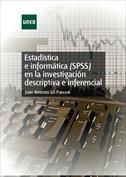 Estadística e Informática SPSS en la investigación descriptiva e inferencial