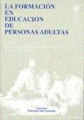 La formación en Educación de personas adultas.  Tomo II