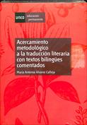 Acercamiento metodológico a la traducción literaria, con textos bilingües comentados