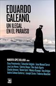 Eduardo Galeano. Un ilegal en el Paraiso