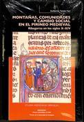 Montañas, comunidades y cambio social en el Pirineo medieval. Ribagorza en los siglos X-XIV
