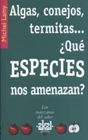 Algas, conejos, termitas-- ¿qué especies nos amenazan?