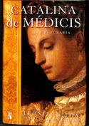 Catalina de Médicis. Una biografía
