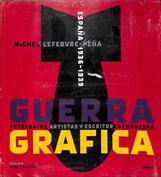 Guerra gráfica. Fotógrafos, artistas y escritores en guerra