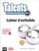 Talents. Methode de français langue étrngère. Cahier d'activites B1