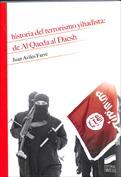 Historia del terrorismo Yihadista. De Al Qaeda al Daesh