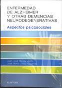 Enfermedad de Alzheimer y otras demencias neurodegenerativas. Aspectos psicosociales