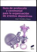 Portada Guía de protocolo para la organización de eventos deportivos (Ceremonial y Protocolo)