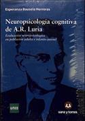 Neuropsicología cognitiva de A. R. Luria. Evaluación neuropsicológica en población adulta e infanto-juvenil