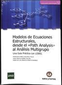 Modelos de ecuaciones estructurales, desde el Path Analysis al análisis multigrupo