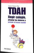 TDAH. Elegir el colegio, afrontar los deberes y prevenir el fracaso escolar