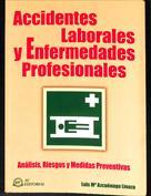 Accidentes Laborales y Enfermedades Profesionales.  Análisis, Riesgos y Medidas Preventivas