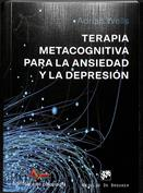 Portada Terapia metacognitiva para la ansiedad y la depresión