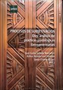 Procesos de subjetivación. Diez análisis de prácticas psicológicas iberoamericanas