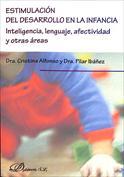 Estimulación del desarrollo en la infancia. Inteligencia, lenguaje, afectividad y otras áreas