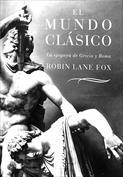 Portada El mundo clásico. La epopeya de Grecia y Roma