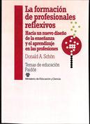 La formación de profesionales reflexivos. Hacia un nuevo diseño de la enseñanza y el aprendizaje en las profesiones