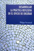 Desarrollar la práctica reflexiva en el oficio de enseñar. Profesionalización y razón pedagógica