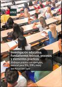 Portada Investigación educativa. Fundamentos teóricos, procesos y elementos prácticos