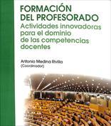 Formación del profesorado.  Actividades innovadoras para el dominio de las competencias docentes