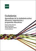 Ciudadanías. Aprendizaje de la ciudadanía activa. Discursos, experiencias y propuestas educativas