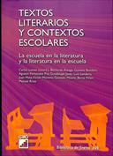 Textos literarios y contextos escolares. La escuela en la literatura y la literatura en la escuela
