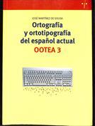 Ortografía y ortotipografía del español actual