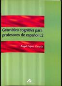 Gramática cognitiva para profesores de español L2