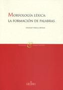 Portada Morfología léxica. La formación de palabras (A)