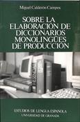 Sobre la elaboración de diccionarios monolingües de producción. Las definiciones, los ejemplos y las colocaciones léxico