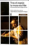 Tras el espejo la musa escribe. Lírica femenina de los Siglos de Oro