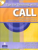 Tips for Teaching with CALL. Practical Approaches for Computer-Assisted Language Learning