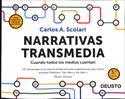Narrativas transmedia. Cuando todos los medios cuentan