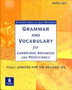 Grammar and Vocabulary for Cambridge Advanced and Proficiency. Whit key
