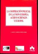 La cooperación policial en la Unión Europea.  Acervo Schegen y Europol