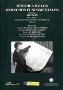 Historia de los Derechos Fundamentales. Tomo IV. Siglo XX. Vol.I