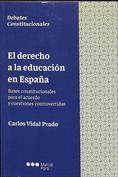 El derecho a la educación en España. Bases constitucionales para el acuerdo y cuestiones controvertidas (2017)