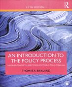 An Introduction to the Policy Process. Theories, Concepts, and Models of Public Policy Making