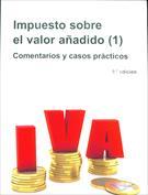 Impuesto sobre el valor añadido. Comentarios y casos prácticos (2 volúmenes)