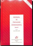 Manual de fiscalidad internacional. Volumen I y II