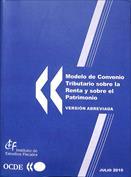 Modelo de convenio tributario sobre la renta y sobre el patrimonio. Versión abreviada, julio 2010