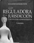 La Ley reguladora de la jurisdicción contencioso-administrativa. Comentario